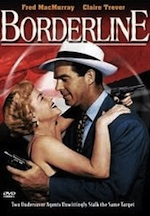 Thumbnail image for Sabado Pochonte Video: Fred MacMurray, Claire Trevor, Raymond Burr and Nacho Galindo star in 'Borderline' (1950)