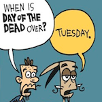 Thumbnail image for La Cucaracha: When is Day of the Dead over exactly? (toon)