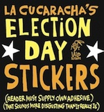 Thumbnail image for La Cucaracha presents election day stickers for 2012 (toon)