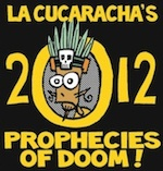 Thumbnail image for La Cucaracha from January, 2012: Prophecies of Doom (toon)