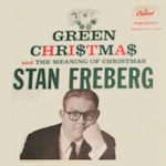 Thumbnail image for When radio was king: Stan Freberg's 'Green Chri$tma$' (video)