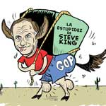 Thumbnail image for Rep. Steve King (R-IA) carries a heavy load — hate and ignorance (toon)