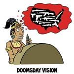 Thumbnail image for Me and the Mayans I channeled in 2012 were right (toon)