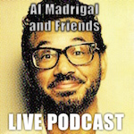 Thumbnail image for Live! All Things Comedy Podcast @AlMadrigal (NSFW Video)