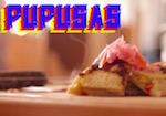 Thumbnail image for Pupusas? Si, pupusas!  Mmmm, pupusas! (video)