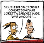 Thumbnail image for La Cucaracha: Rep. Loretta Sanchez (D-CA) is an Indian lover (toon)