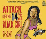 Thumbnail image for Coming Soon: Attack of the 14-Year-Old Black Girl!