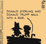 Thumbnail image for La Cucaracha: Donalds Sterling and Trump walk into a bar