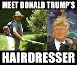 Thumbnail image for Introducing . . . Donald Trump's hairdresser!