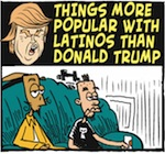 Thumbnail image for La Cucaracha: Things more popular with Latinos than Trump (toon)