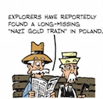 Thumbnail image for La Cucaracha: Explorers found a 'Nazi Gold Train' (toon)