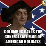 Thumbnail image for Columbus Day is the Confederate Flag of American holidays (toon)