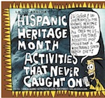Thumbnail image for La Cucaracha: These Latino Heritage Month activities never clicked (toon)
