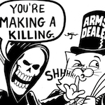 Thumbnail image for The merchants of death are making a killing (toon)