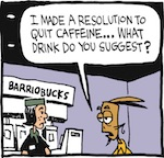 Thumbnail image for La Cucaracha: New Year resolution? No more caffeine (toon)